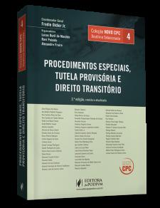 COLEÇÃO NOVO CPC - DOUTRINA SELECIONADA - V.4 - PROCEDIMENTOS ESPECIAIS, TUTELA PROVISÓRIA E DIREITO TRANSITÓRIO (2016)