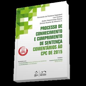 Processo de Conhecimento e Cumprimento de Sentença - Comentários ao CPC de 2015