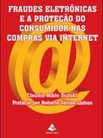 FRAUDES ELETRONICAS E A PROTEÇAO DO CONSUMIDOR NAS COMPRAS VIA INTERNET