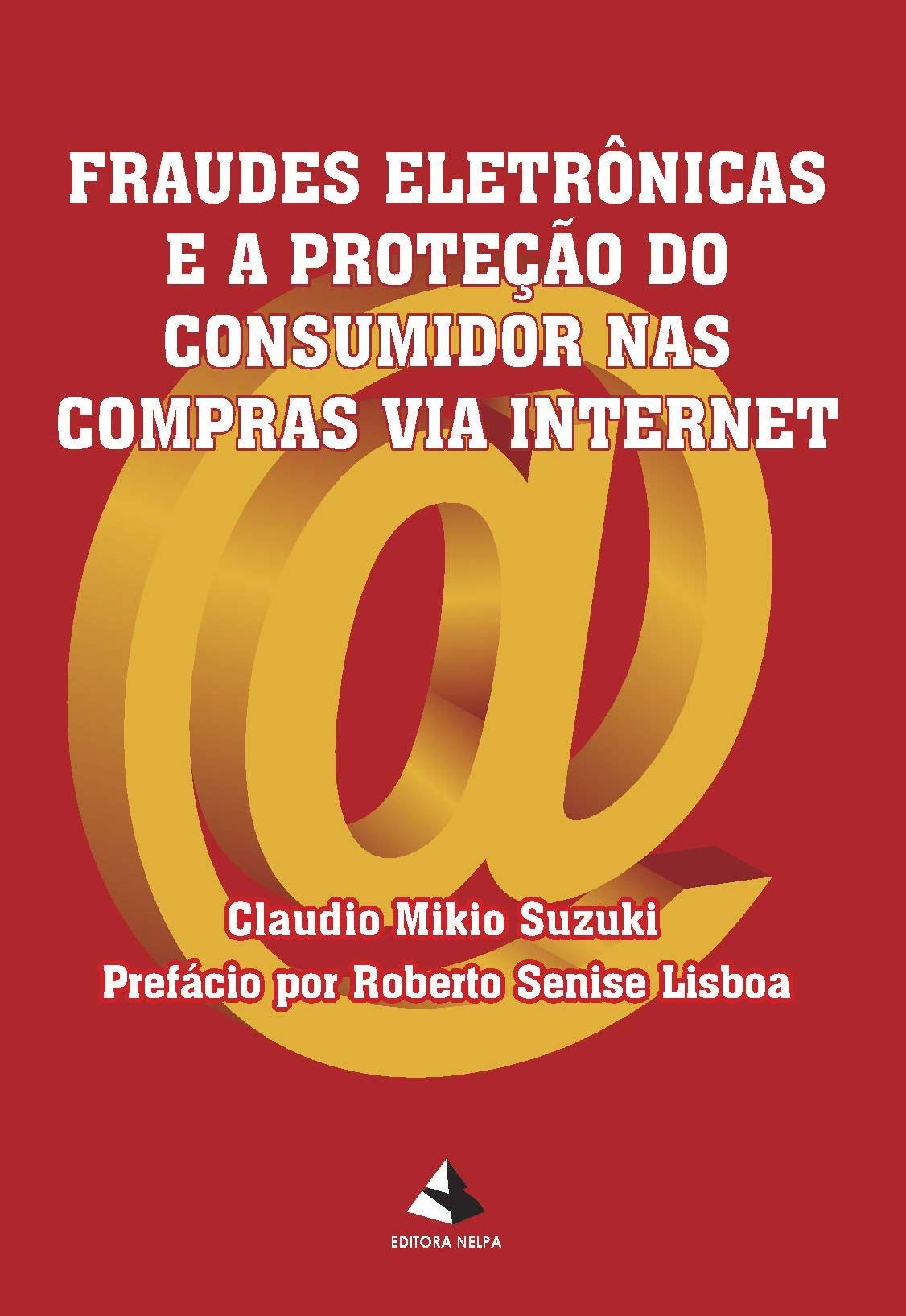 FRAUDES ELETRÔNICAS E A PROTEÇÃO DO CONSUMIDOR NAS COMPRAS VIA INTERNET