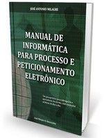 Manual de Informática para Processo e Peticionamento Eletrônico