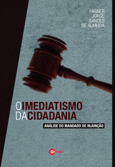 O imediatismo da cidadania: análise do mandado de injunção