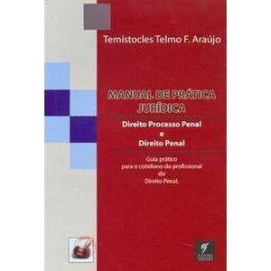 Manual de Prática Jurídica - Direito Processual Penal e Direito Penal