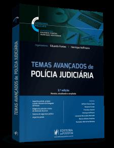 Temas Avançados de Polícia Judiciária. Editora JusPodivm