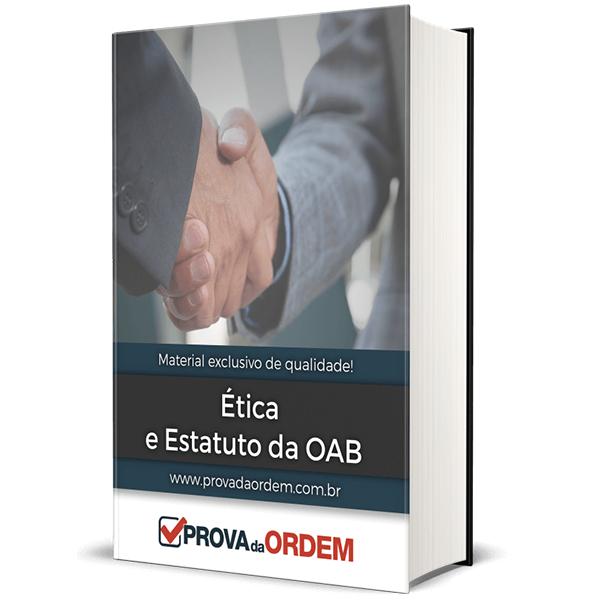 Apostila de Ética e Estatuto da OAB – 1ª Fase