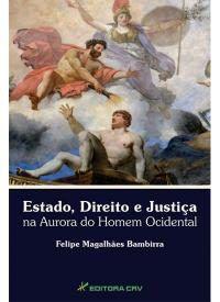Estado, Direito e Justiça na aurora do homem ocidental