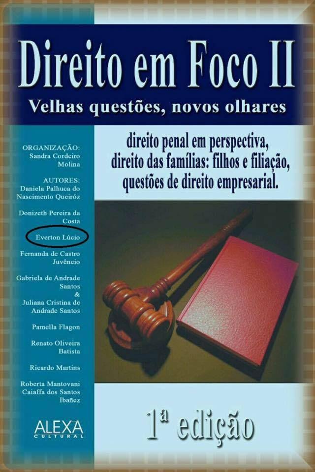 DIREITO EM FOCO II - VELHAS QUESTÕES, NOVOS OLHARES