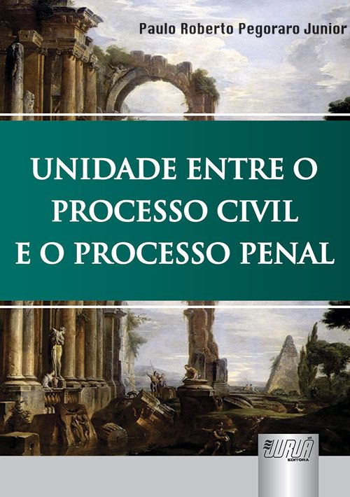 Unidade entre o processo civil e o processo penal