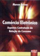 Comércio Eletrônico - Aspectos Contratuais da Relação de Consumo