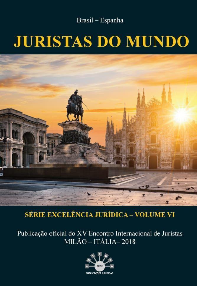 JURISTAS DO MUNDO - SERIE EXCELÊNCIA JURÍDICA - VOLUME VI
