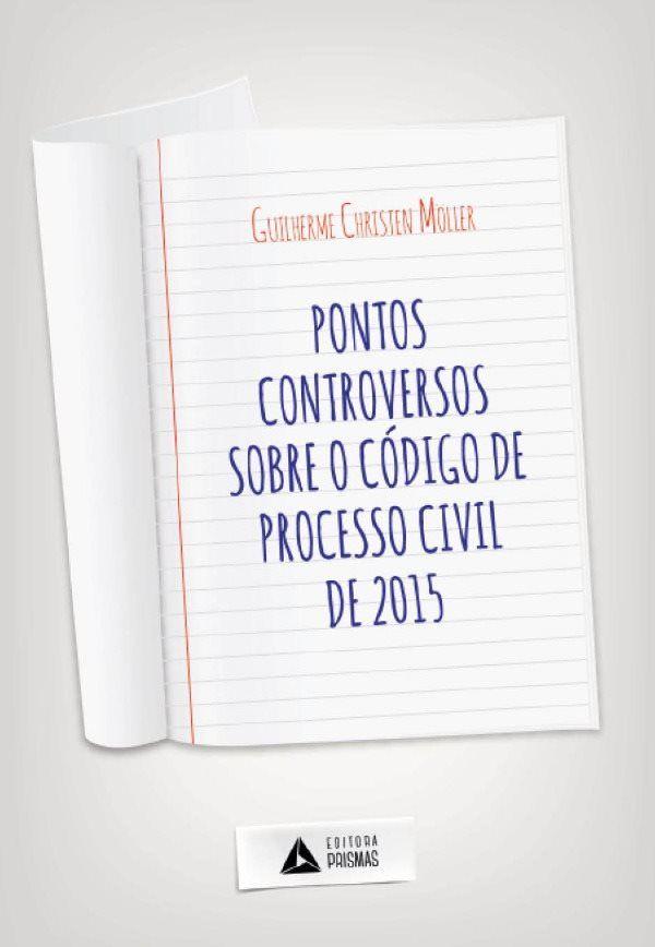 Pontos controversos sobre o Código de Processo Civil de 2015