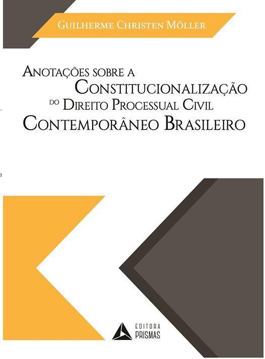 Anotações sobre a constitucionalização do Direito Processual Civil contemporâneo brasileiro