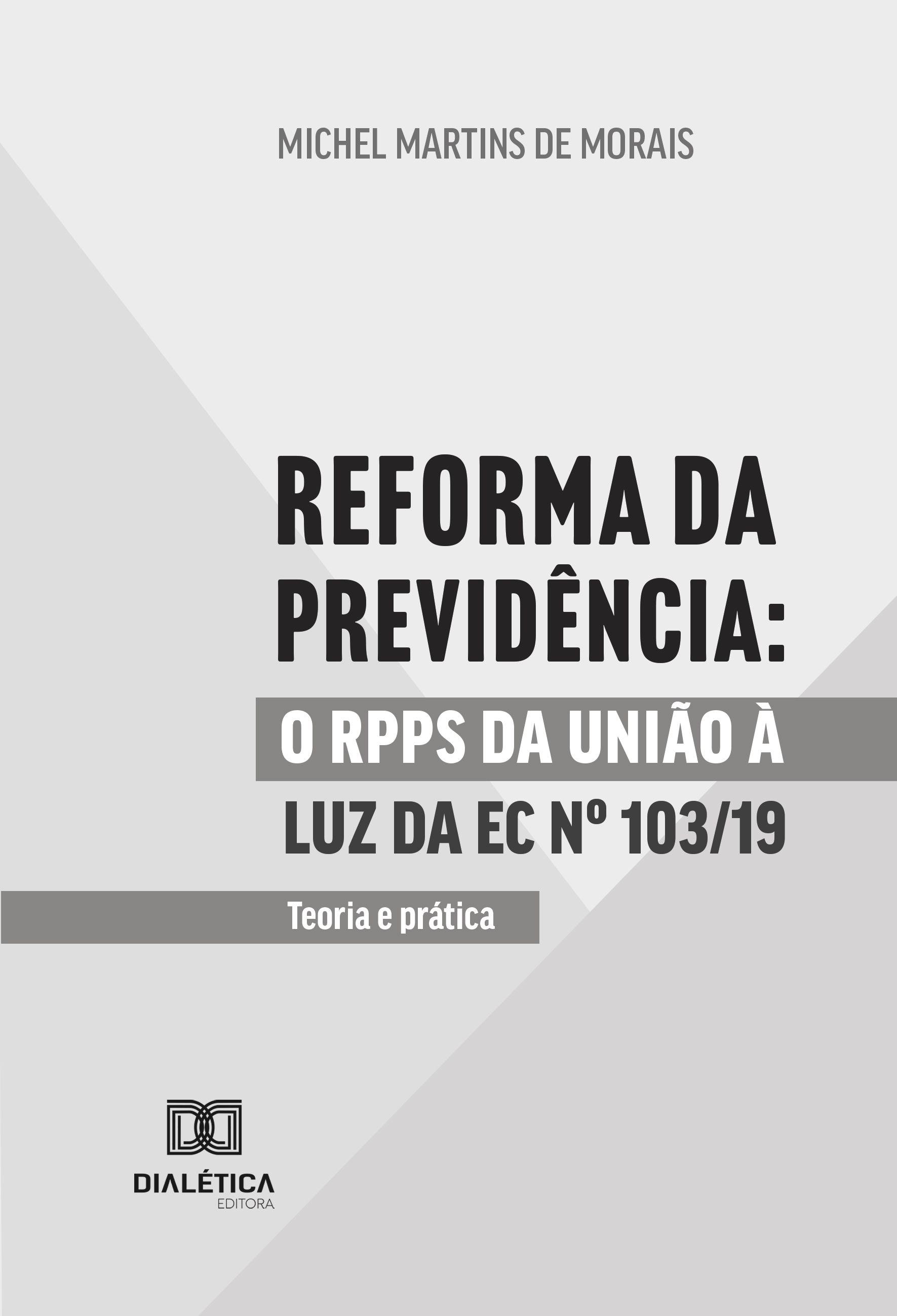 Reforma da previdência: o RPPS da União à luz da EC nº 103/19