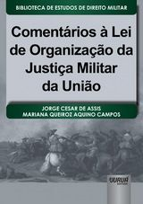 Comentários à Lei de Organização da Justiça Militar da União