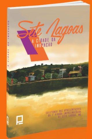 Sete Lagoas: A cidade da Inovação