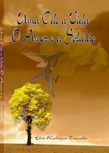 Uma Ode a Vida O Amor e a Solidão