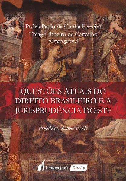 Questões Atuais do Direito Brasileiro e a Jurisprudência do STF – 2017