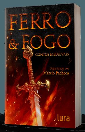 A FERRO E FOGO