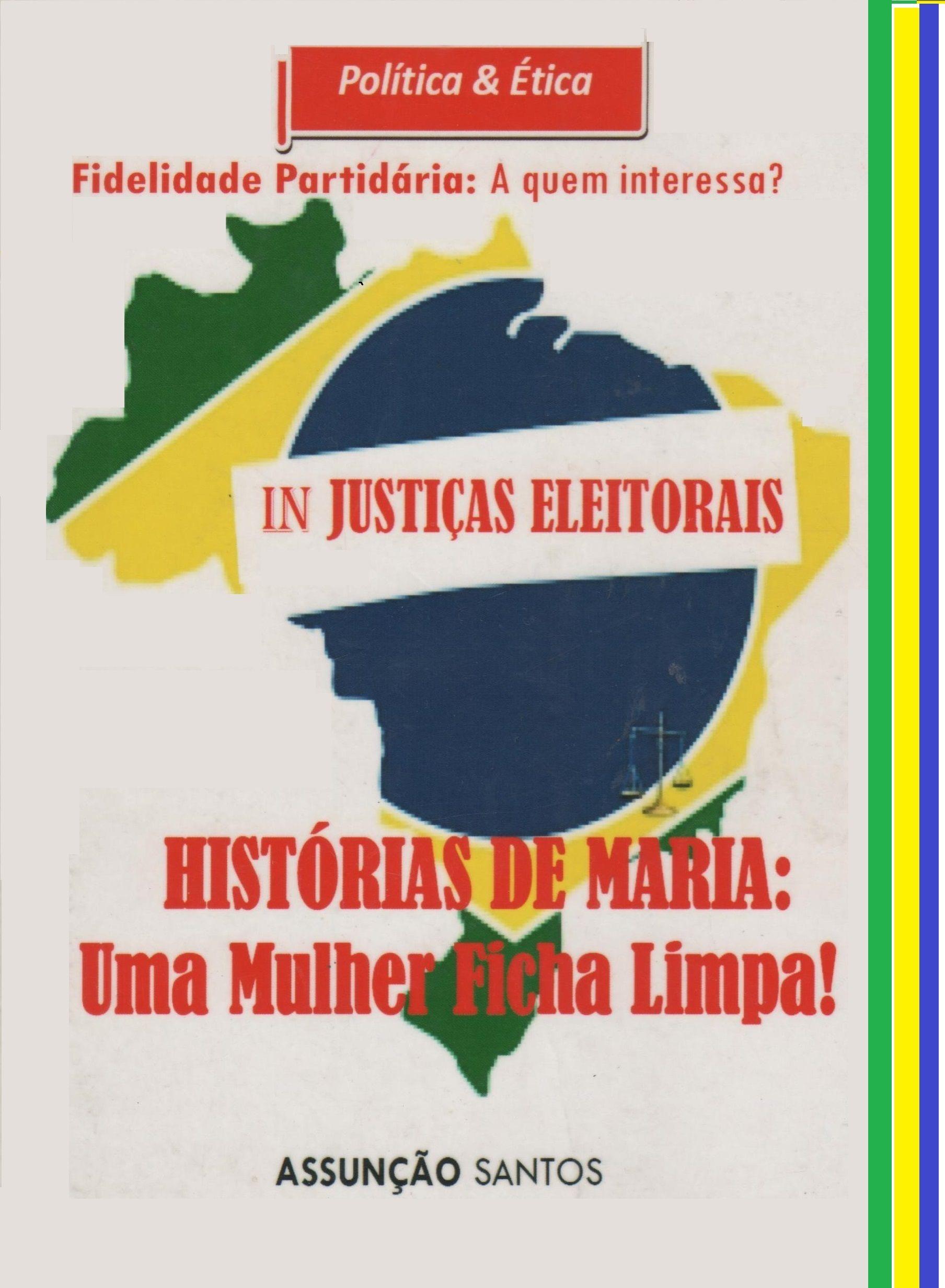 Injustiças Eleitorais - Histórias de Maria, uma Mulher Ficha Limpa!