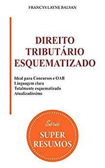 Direito Tributário Esquematizado - Série Super Resumos
