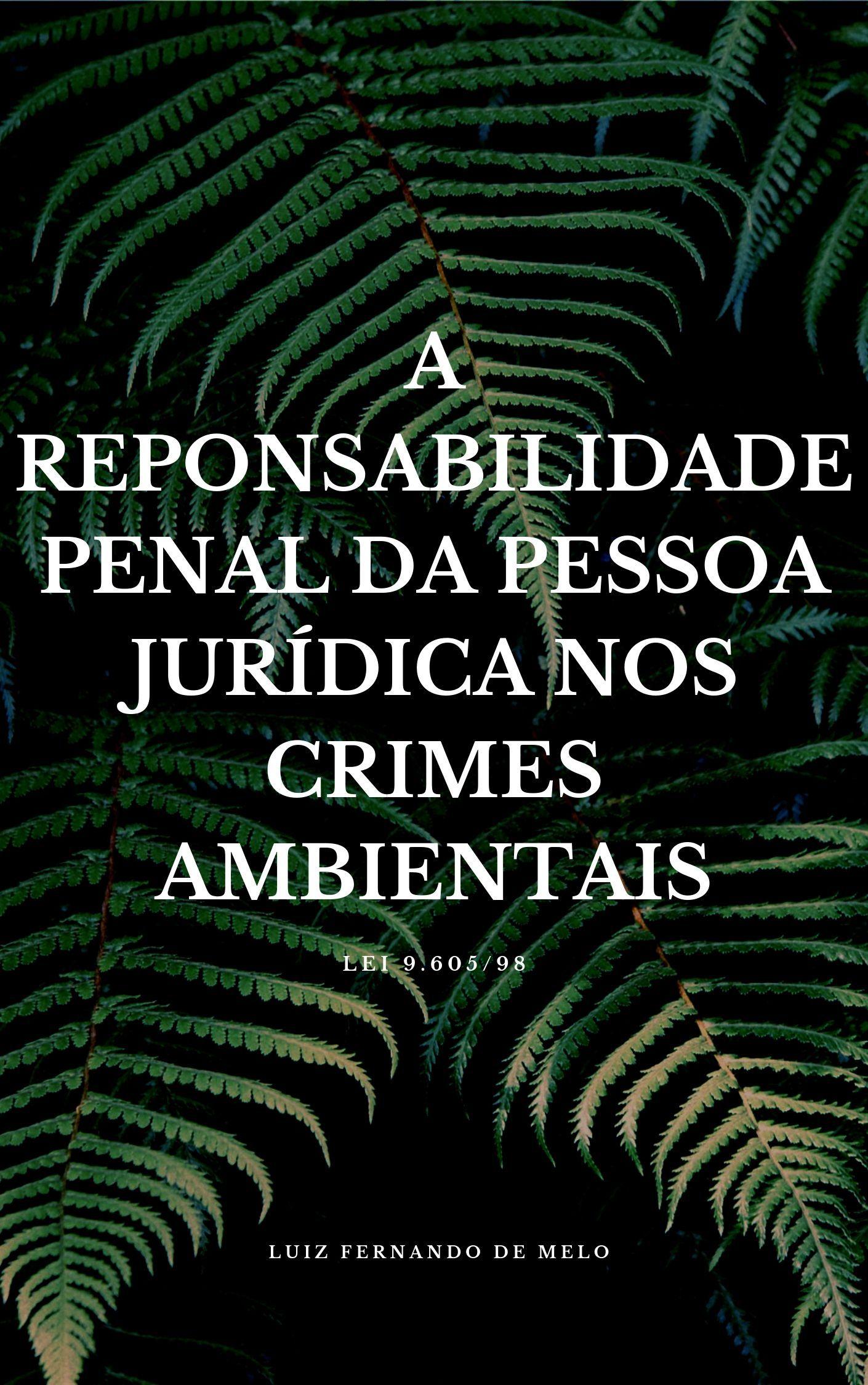 A RESPONSABILIDADE PENAL DA PESSOA JURÍDICA NOS CRIMES AMBIENTAIS