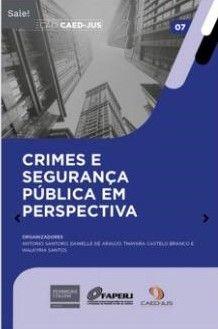 CRIMES E SEGURANÇA PÚBLICA EM PERSPECTIVA