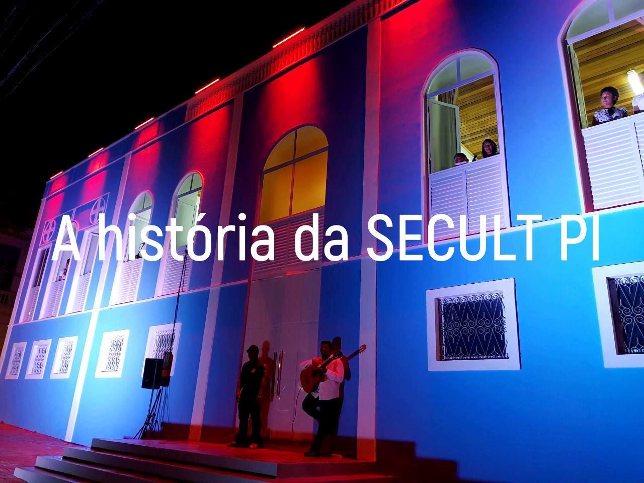 A história da SECULT PI