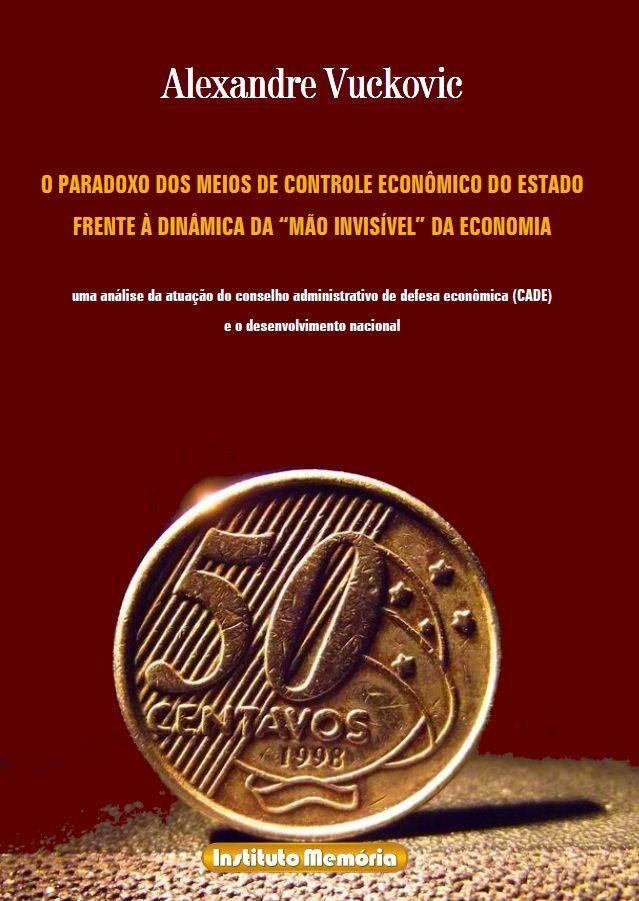 O Paradoxo dos Meios de Controle Econômico do Estado Frente à Dinâmica da Mão Invisível da Economia