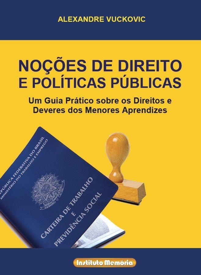 Noções de Direito e Políticas Públicas: Um Guia Prático sobre os Direito e Deveres dos Menores Aprendizes