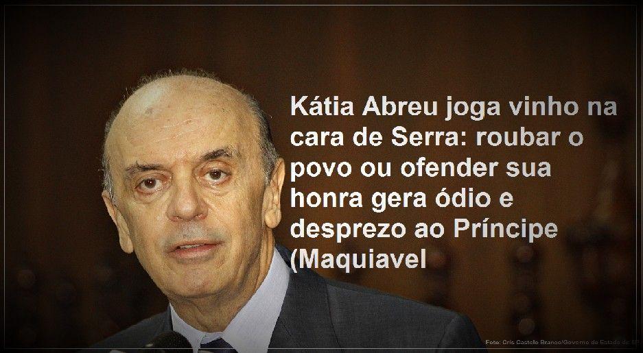 Ktia Abreu joga vinho na cara de Serra roubar o povo ou ofender sua honra gera dio e desprezo ao Prncipe Maquiavel