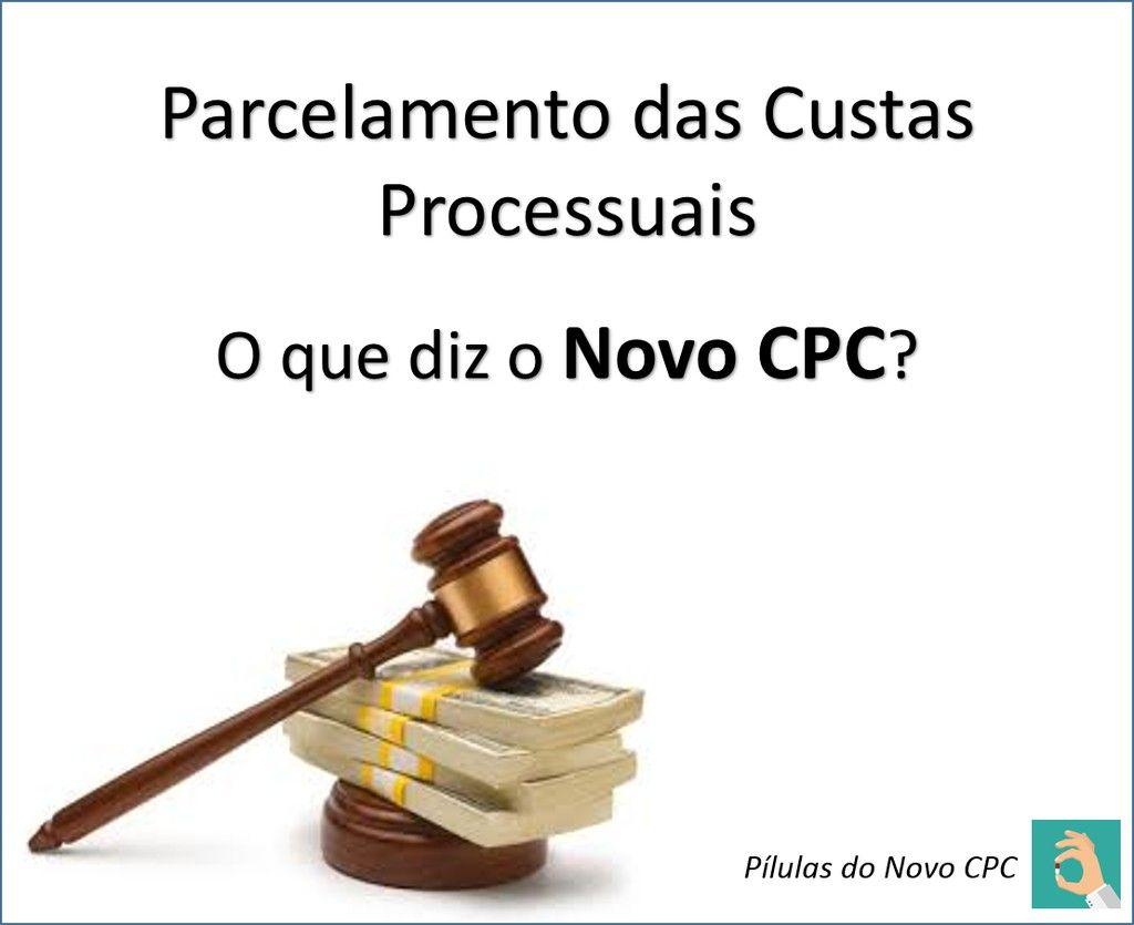 Parcelamento das Custas Processuais O que diz o Novo CPC