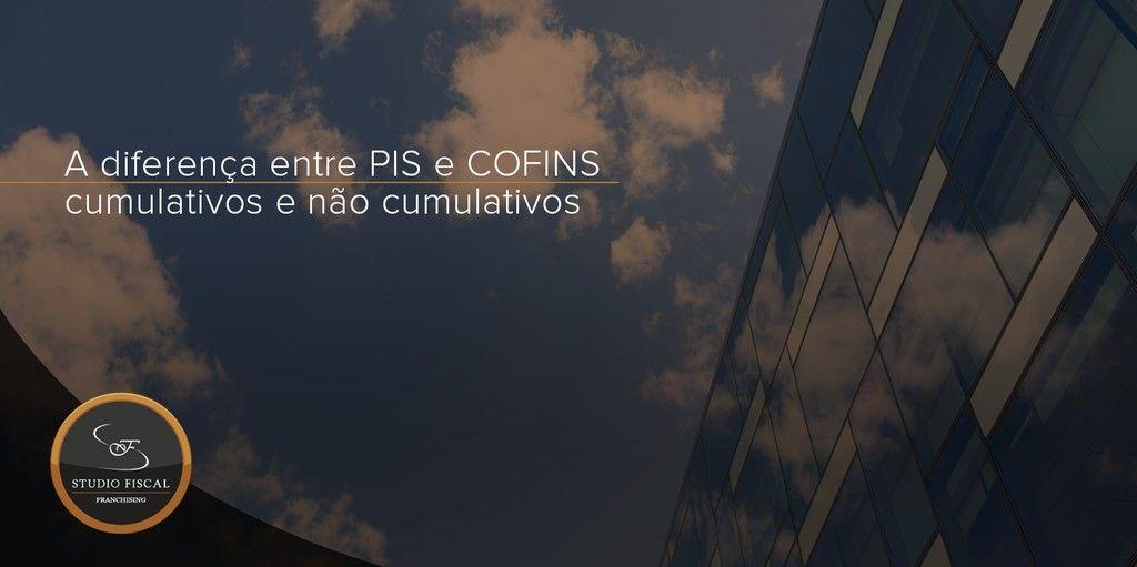 A diferena entre PIS e COFINS cumulativos e no cumulativos