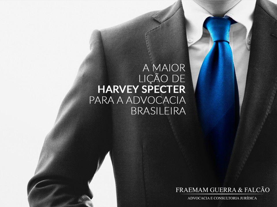 A maior lio de Harvey Specter para a advocacia brasileira