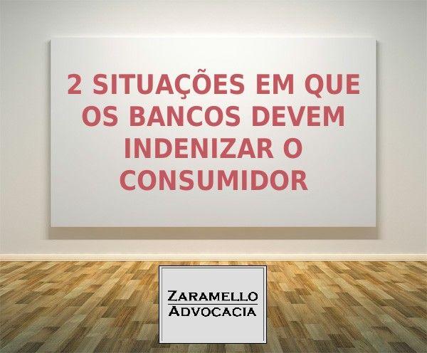 2 situaes em que os bancos devem indenizar o consumidor