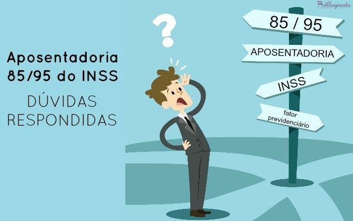 Aposentadoria 85-95 do INSS - dvidas respondidas