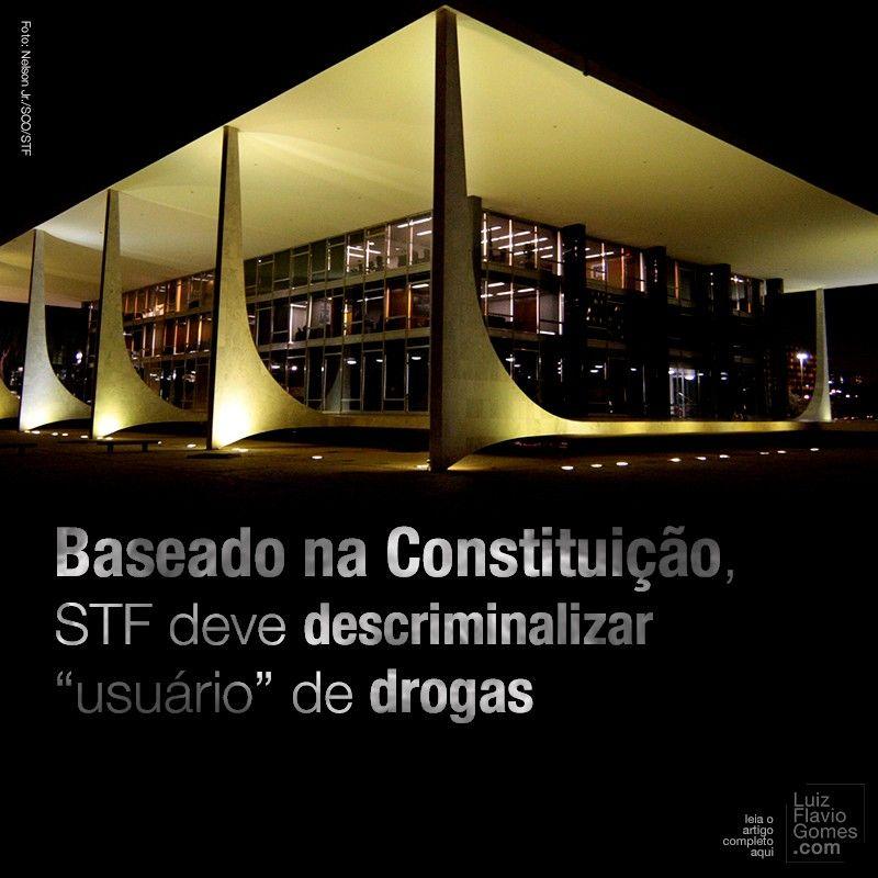 Baseado na Constituio STF deve descriminalizar usurio de drogas