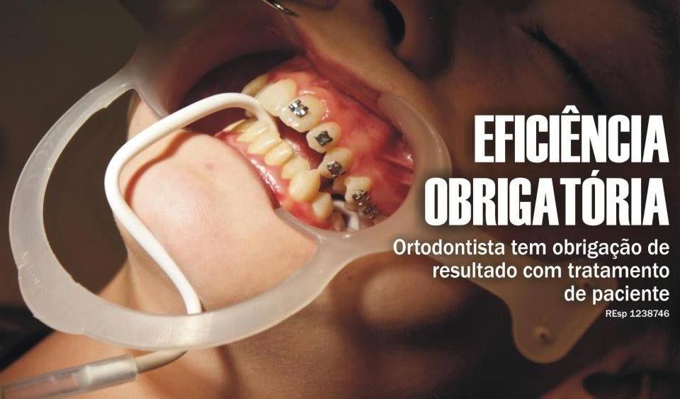 Ortodontista tem obrigao de resultado com tratamento de paciente