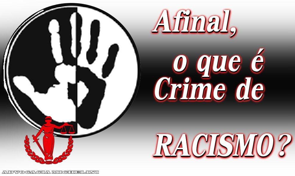 Afinal o que Crime de Racismo