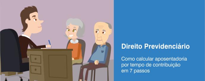 Como calcular aposentadoria por tempo de contribuio em 7 passos