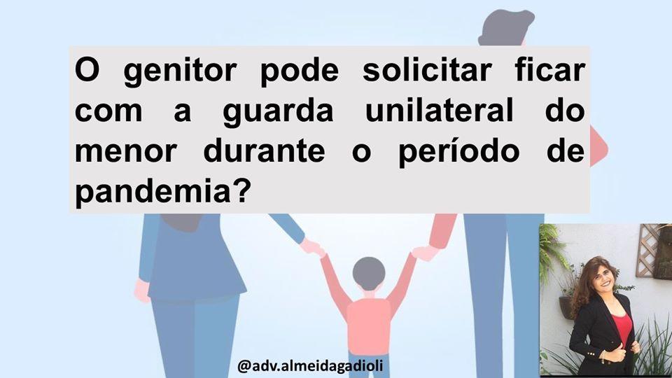 A imagem pode conter Aquila Vitria texto que diz genitor pode solicitar ficar com a guarda unilateral do menor durante perodo de pandemia advalmeidagadioli adv