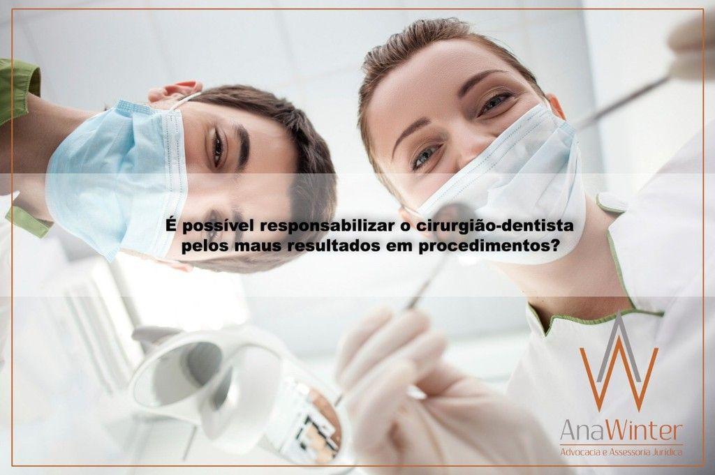 possvel responsabilizar o dentista pelos maus resultados em procedimentos