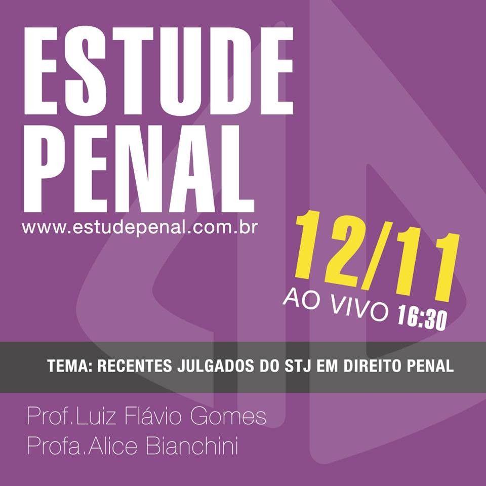 Estude Penal AO VIVO dia 1211 s 16h00 com os profs Luiz Flvio Gomes e Alice Bianchini