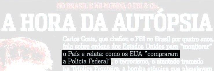 Polcia Federal brasileira recebe mensalo do governo dos Estados Unidos